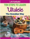 Let's Kanikapila!: Ukulele the Hawaiian Way